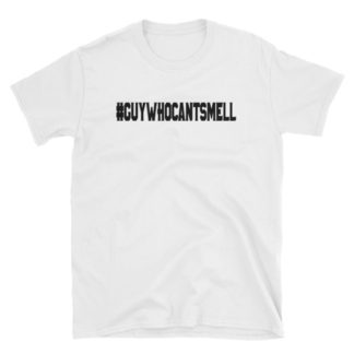 Guy Who Cant Smell Anosmia Short-Sleeve T-Shirt