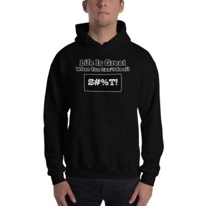 Life Is Great When You Cant Smell Crew Hoodie