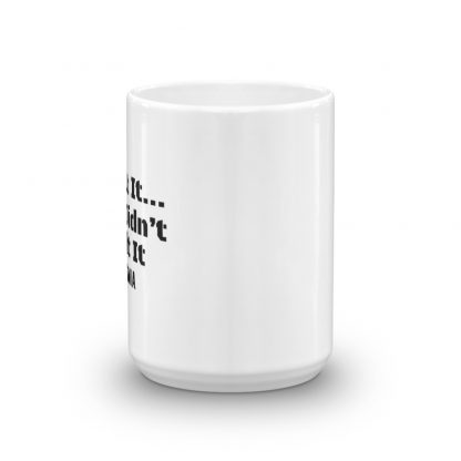 I Bet Coffee Smells Great But I Dont Care Coffee Mug Larger Size